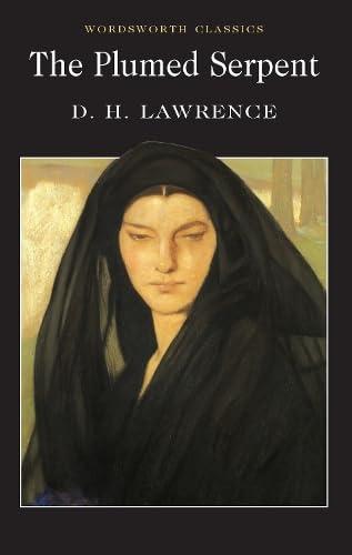 Plumed Serpent (Wordsworth Classics): D. H. Lawrence
