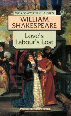 Love's Labour's Lost (Wordsworth Classics): William Shakespeare
