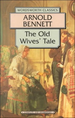 The Old Wives' Tales (Wordsworth Classics): Bennett, Arnold