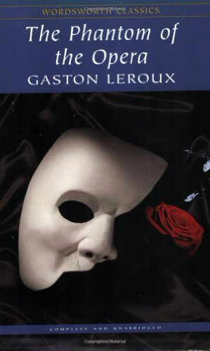 9781853262739: The Phantom of the Opera (Wordsworth Classics)