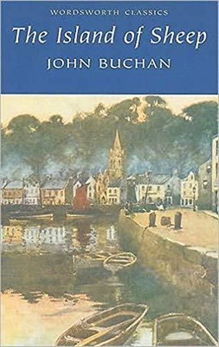 The Island of Sheep (Wordsworth Classics) - John Buchan