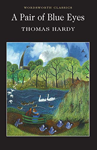 Pair of Blue Eyes (Wordsworth Classics) (Wordsworth Collection) - Hardy, Thomas