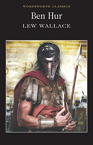 Ben-Hur: A Tale of the Christ (Wordsworth Classics) - Lew Wallace