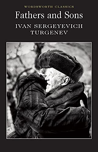 Fathers and Sons (Wordsworth Classics): Turgenev, Ivan Sergeyevich