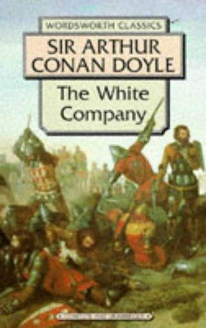The White Company (Wordsworth Classics): Sir Arthur Conan