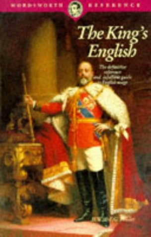 9781853263040: The King's English (Wordsworth Reference)