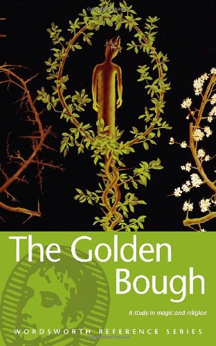 9781853263101: Golden Bough: A Study in Magic and Religion (Wordsworth Reference)