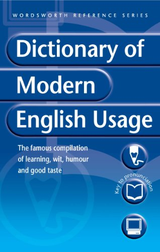 A Dictionary of Modern English Usage (Wordsworth: H. W. Fowler