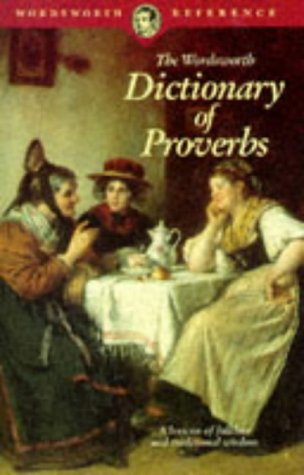 9781853263217: The Wordsworth Dictionary of Proverbs (Wordsworth Collection)