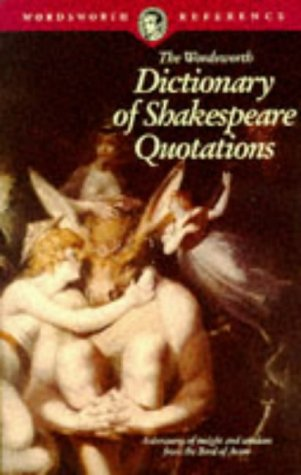 9781853263408: Dictionary of Shakespeare Quotations (Wordsworth Collection)
