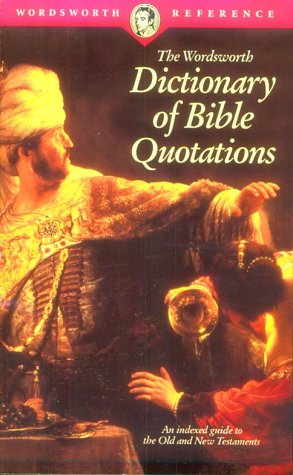 9781853263422: The Wordsworth Dictionary of Bible Quotations (Wordsworth Collection)