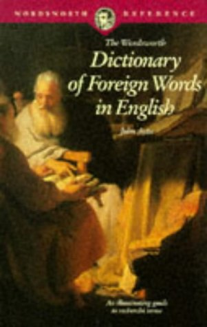 9781853263446: The Wordsworth Dictionary of Foreign Words in English