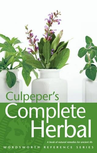 CULPEPER'S COMPLETE HERBAL A Book of Natural Remedies for Ancient Ills