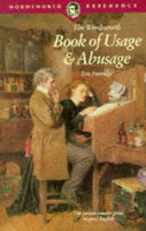 The Wordsworth Book of Usage & Abusage (Wordsworth Collection) (185326346X) by Eric Partridge