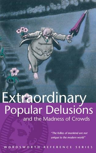 9781853263491: Extraordinary Popular Delusions & the Madness of Crowds (Wordsworth Reference)