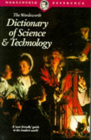 9781853263514: The Wordsworth Dictionary of Science and Technology (Wordsworth Reference)