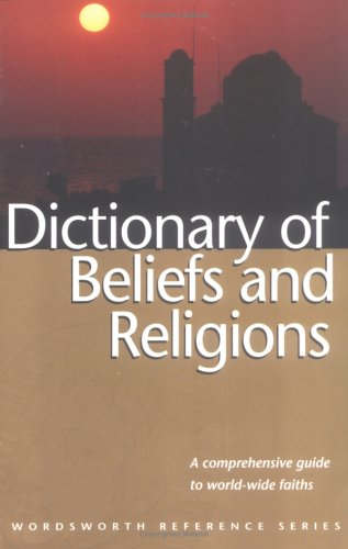 Dictionary of Beliefs & Religions
