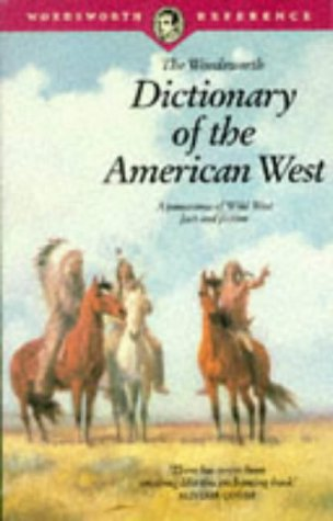 9781853263569: The Wordsworth Dictionary of the American West (Wordsworth Reference)