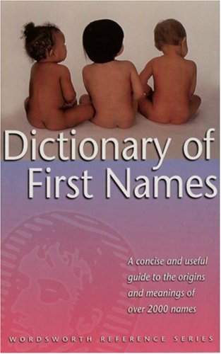 Dictionary of First Names (Wordsworth Reference) (Wordsworth Collection)