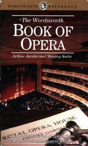 9781853263705: The Wordsworth Book of Opera (Wordsworth Reference) (Wordsworth Collection)