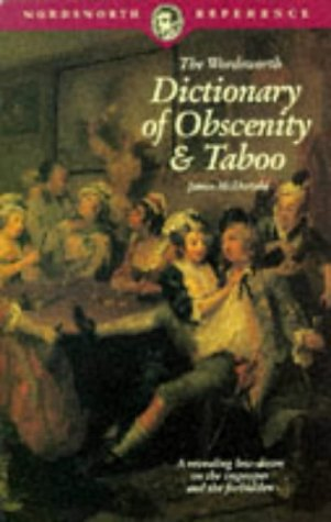 9781853263712: Dictionary of Obscenity, Taboo & Euphemism (Wordsworth Reference)