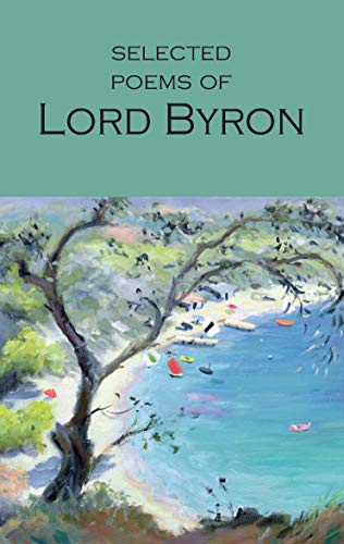 Selected Poems of Lord Byron: Including Don: Byron, Lord
