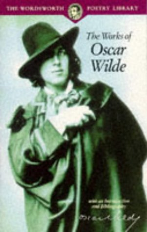 9781853264252: The Works of Oscar Wilde (Wordsworth Poetry Library)
