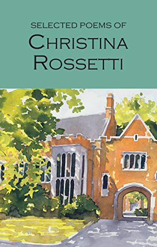 9781853264290: Selected Poems of Christina Rossetti (Wordsworth Poetry Library)