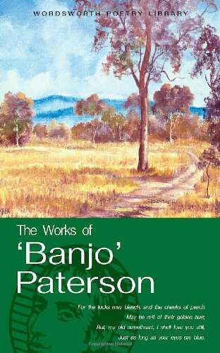 9781853264306: The Works of 'Banjo' Paterson (Wordsworth Poetry Library)