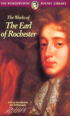 9781853264412: The Works of The Earl of Rochester (Wordsworth Poetry Library)