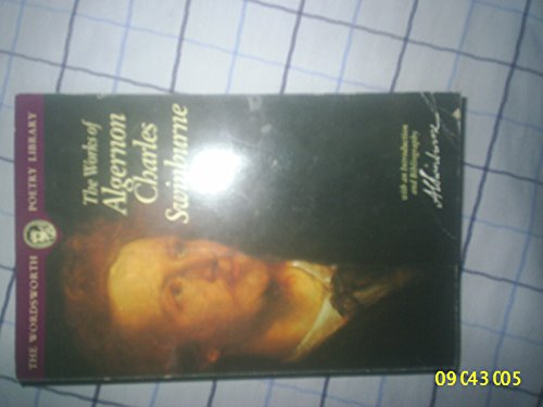 The Poetical Works (Wordsworth Poetry Library): Swinburne, Algernon Charles