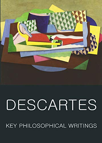 Key Philosophical Writings (Wordsworth Classics of World Literature): Rene Descartes