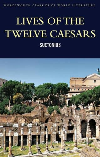 9781853264757: Lives of the Twelve Caesars (Wordsworth Classics of World Literature)