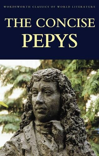 9781853264788: The Concise Pepys (Wordsworth Classics of World Literature)