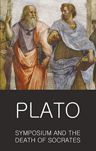 Symposium and The Death of Socrates (Classics of World Literature): Plato