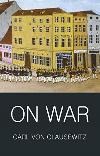 On War (Wordsworth Classics of World Literature): Clausewitz, Carl Von