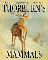 The Complete Illustrated Thorburn's Mammals (9781853264931) by Thorburn, Archibald; Corbet, Gordon