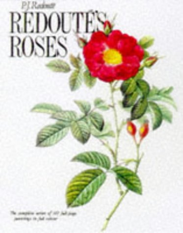 Redoute Roses: Redoute, Pierre Joseph