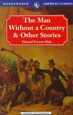 Man Without a Country and Other Stories: Hale, Edward Everett