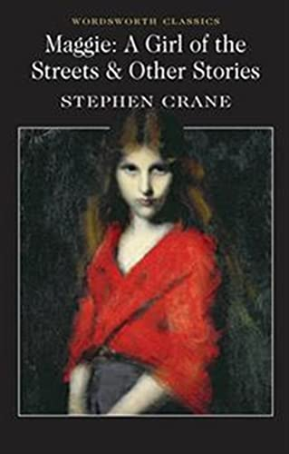 Maggie: A Girl of the Streets &: Stephen Crane