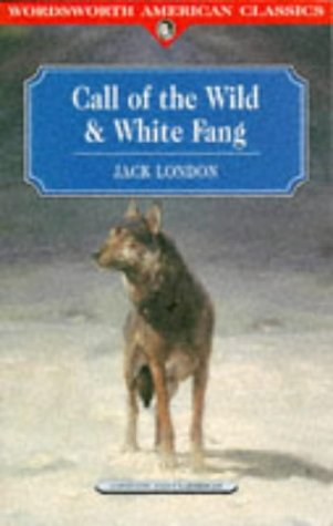 9781853265716: Call of the Wild & White Fang (Wordsworth Classics)