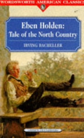 Eben Holden: Tale of the North Country: Bacheller, Irving