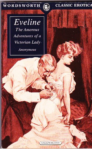 9781853266232: Eveline: The Amorous Adventures of a Victorian Lady (Unexpurgated) (Wordsworth Classic Erotica)