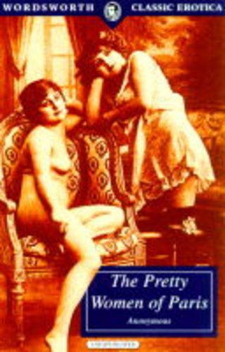 9781853266287: The Pretty Women of Paris (Wordsworth Classic Erotica)
