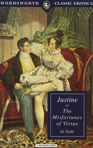 Justine or The Misfortunes of Virtue (Wordsworth Classic Erotica)