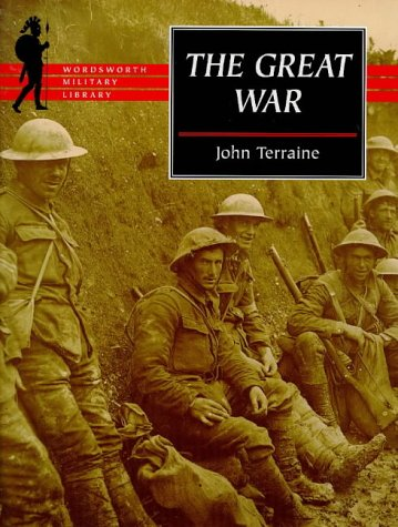 The Great War (Wordsworth Military Library): Terraine, John