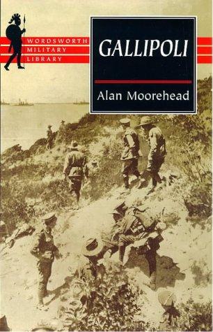 Gallipoli (Wordsworth Military Library): Moorehead, Alan