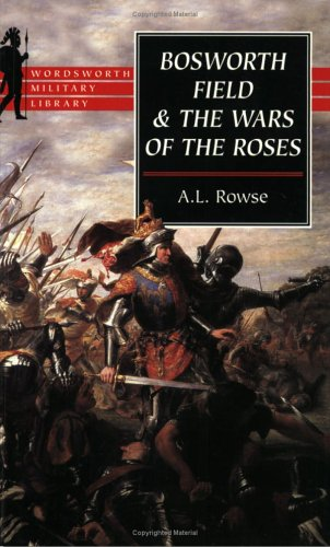 9781853266911: Bosworth Field & the Wars of the Roses (Wordsworth Military Library)
