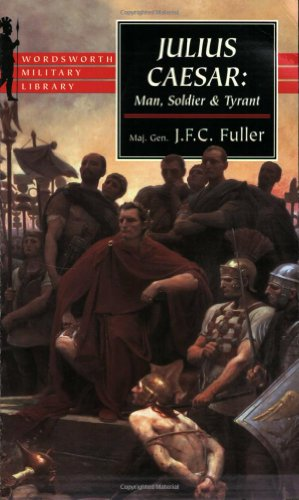 9781853266928: Julius Caesar: Man, Soldier and Tyrant (Wordsworth Military Library)