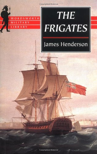 9781853266935: The Frigates (Wordsworth Military Library)